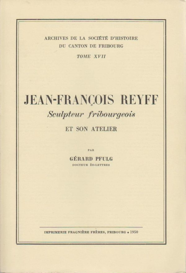 AA17 Jean-François Reyff, sculpteur fribourgeois et son atelier