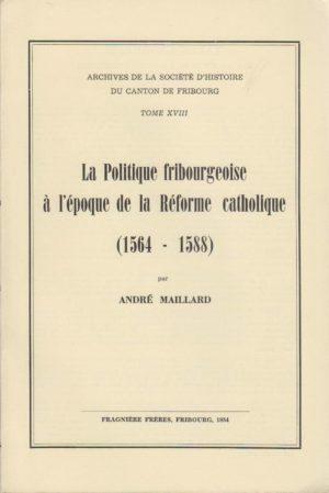 AA18 La politique fribourgeoise à l'époque de la réforme catholique (1564-1588)