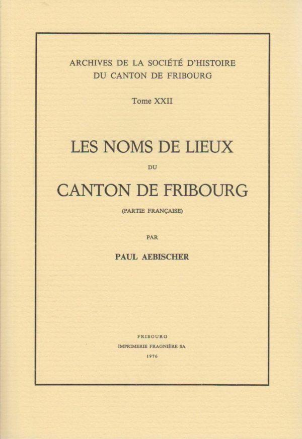 AA22 Les noms de lieux du canton de Fribourg (partie française)