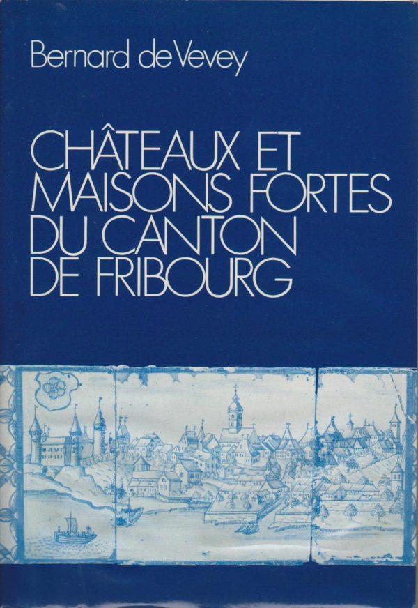 AA24 Châteaux et maisons fortes du canton de Fribourg
