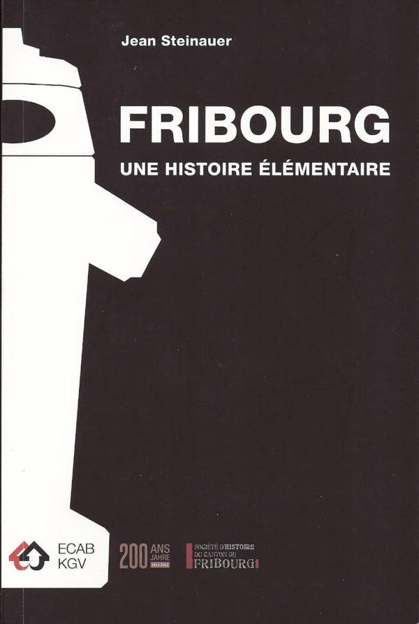 NA09.1 Fribourg, une histoire élémentaire